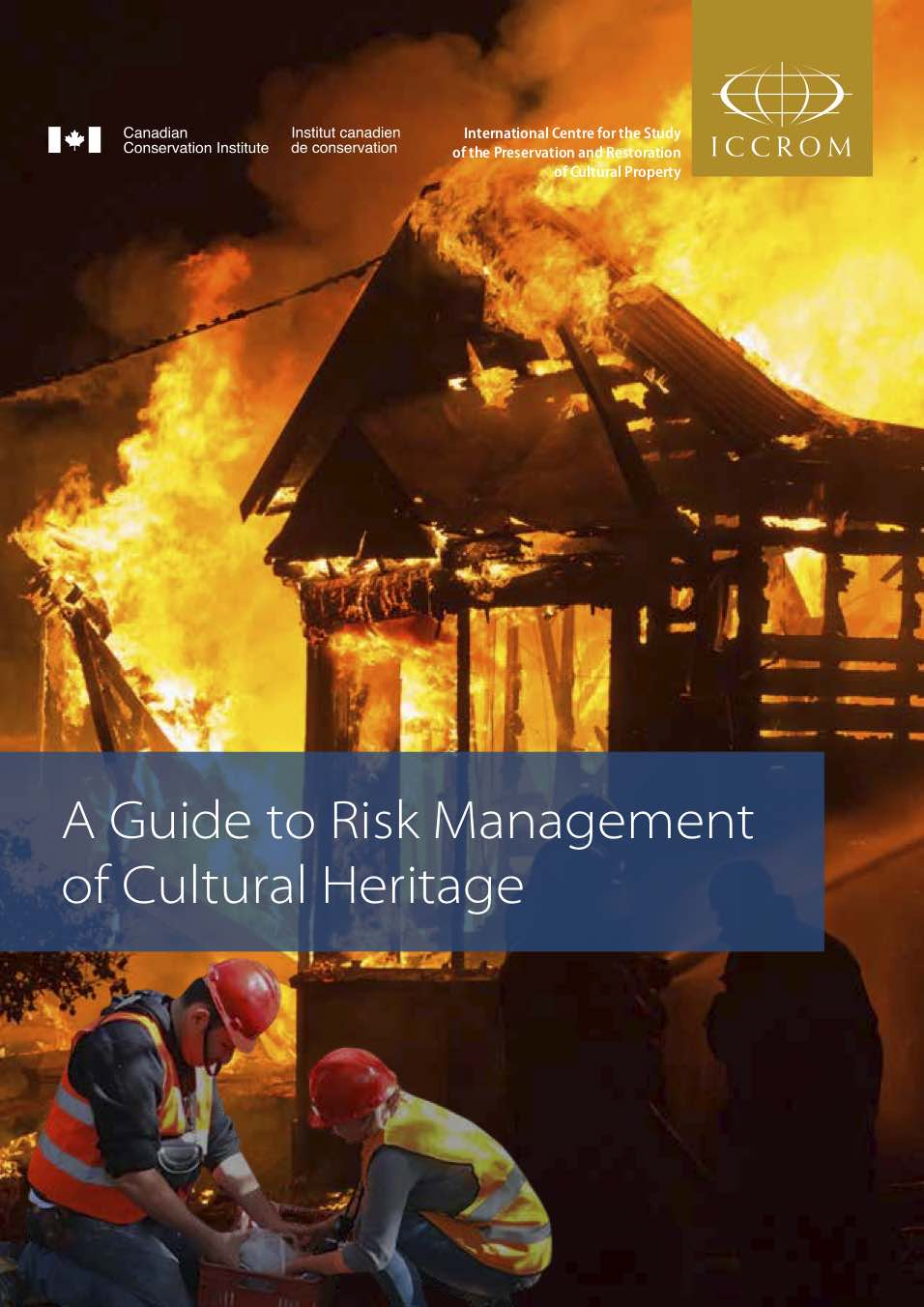 Cover-ICCROM-A guide to risk management for Cultural Heritage-Eng